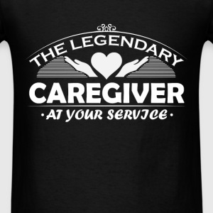Caregiver  - The legendary caregiver at your servi - Men's T-Shirt