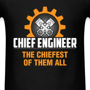 Chief Engineer - Chief Engineer The Chiefest of th - Men's T-Shirt