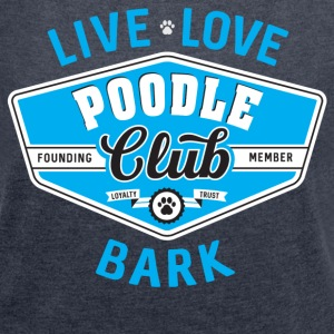 Poodle Club - Women´s Roll Cuff T-Shirt