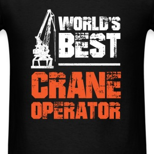 Crane Operator - World's best crane operator - Men's T-Shirt