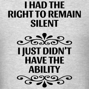 Right To Remain Silent T-Shirts - Men's T-Shirt