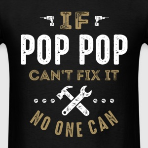 Pop Pop Can Fix It T-shirt  - Men's T-Shirt
