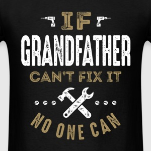 Grandfather Can Fix It T-shirt - Men's T-Shirt