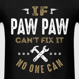 Paw Paw Can Fix It T-shirt - Men's T-Shirt