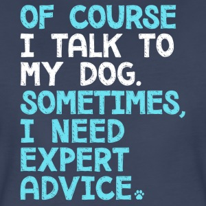Of Course I Talk To My Dog - Women's Premium T-Shirt