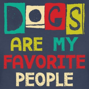 Dogs Are My Favorite People - Women's Premium T-Shirt