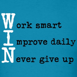 W.I.N. - work smart improve daily never give up t- - Men's T-Shirt