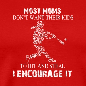 Kid To Hit And Steal Baseball Mom T Shirt - Men's Premium T-Shirt