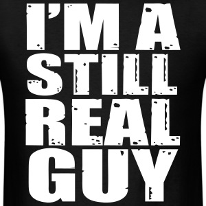 Still Real Guy T-Shirts - Men's T-Shirt