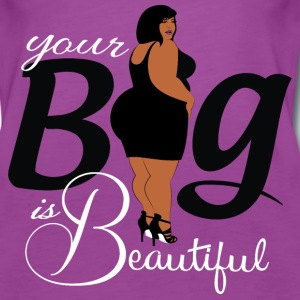 Your Big is Beautiful Tee - Women's Premium Tank Top