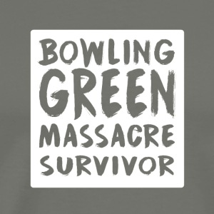Bowling Green Massacre Survivor T Shirt - Men's Premium T-Shirt