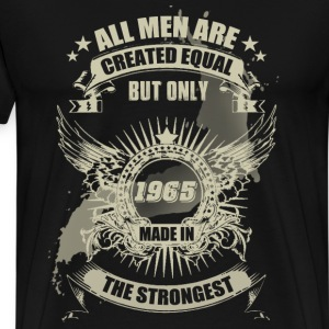 The Strongest Men Are Made In 1965 T-Shirts - Men's Premium T-Shirt