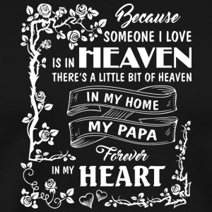 My Papa Forever In My Heart T Shirt - Men's Premium T-Shirt