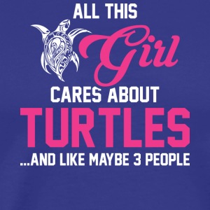 All This Girl Cares About Are Turtles T Shirt - Men's Premium T-Shirt