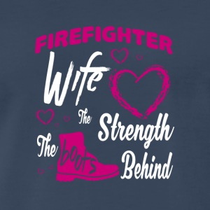 Firefighter Wife The Strength The Boots T Shirt - Men's Premium T-Shirt