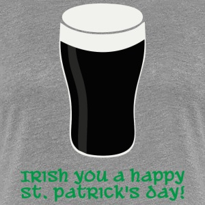 Irish you a happy St Patrick's day T-Shirts - Women's Premium T-Shirt