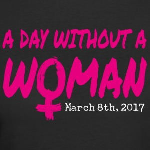 A Day Without A Woman March 8th - Women's 50/50 T-Shirt