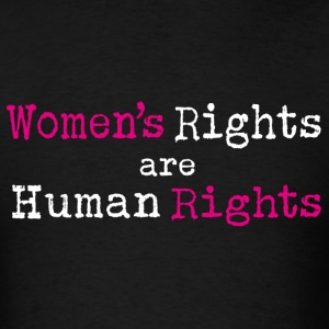 Women's Rights Are Human Rights  - Men's T-Shirt