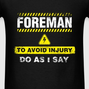 Foreman - Foreman To avoid injury do as I say - Men's T-Shirt