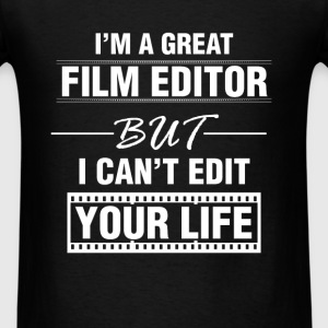 Film Editor - I'm a great film editor but I can't  - Men's T-Shirt