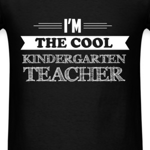 Kindergarten Teacher - I'm the cool Kindergarten T - Men's T-Shirt