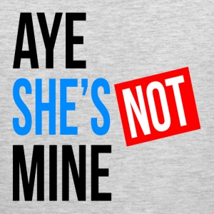 AYE SHE'S NOT MINE FUNNY COUPLE FRIENDSHIP Sportswear - Men's Premium Tank
