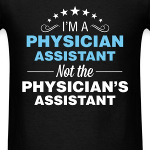 Physician Assistant - I'm a Physician Assistant no - Men's T-Shirt