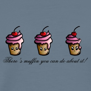 There's Muffin You Can Do About It! - Men's Premium T-Shirt