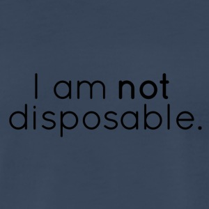 I Am Not Disposable (black) - Men's Premium T-Shirt