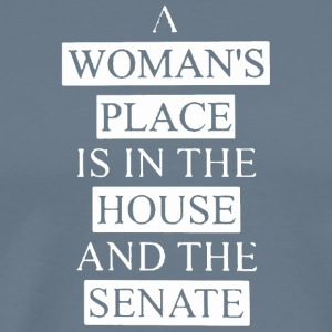 A woman's place is in the house shirt - Men's Premium T-Shirt