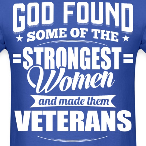 God found of the strongest women - Women Veteran