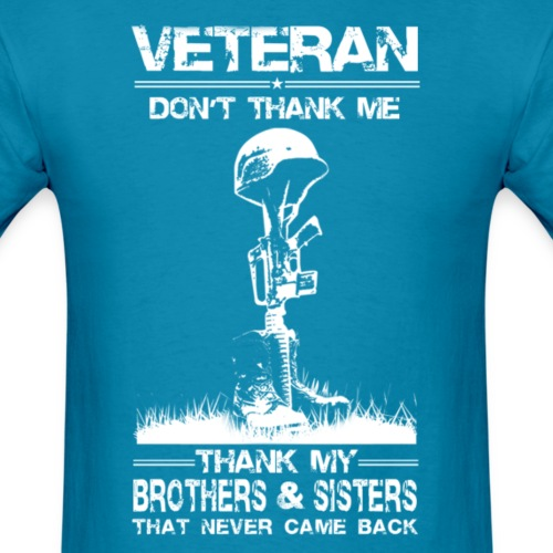Veteran-Thank my brothers that never came back