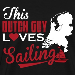 Dutch Guy Loves Sailing T-Shirts - Men's Premium T-Shirt