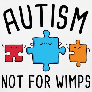 Autism Not For Wimps - Women's T-Shirt
