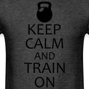 Keep Calm and Train On workout shirt - Men's T-Shirt