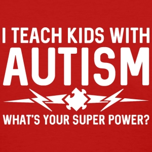 I Teach Kids With Autism - Women's T-Shirt