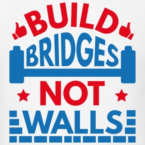 Build Bridges Not Walls - Men's T-Shirt