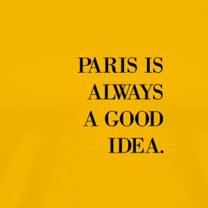 Paris Is Always A Good Idea - Men's Premium T-Shirt