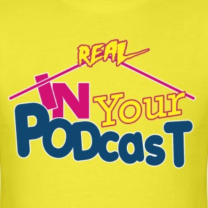 In Your Podcast T-Shirts - Men's T-Shirt