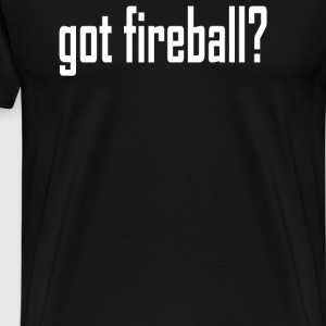 got fireball - Men's Premium T-Shirt