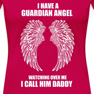 I Have A Guardian Angel T-Shirts - Women's Premium T-Shirt