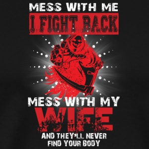 Don't Mess With My Wife T Shirt - Men's Premium T-Shirt