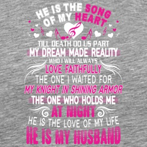 He Is The Song Of My Heart He Is My Husband Shirt - Men's Premium T-Shirt