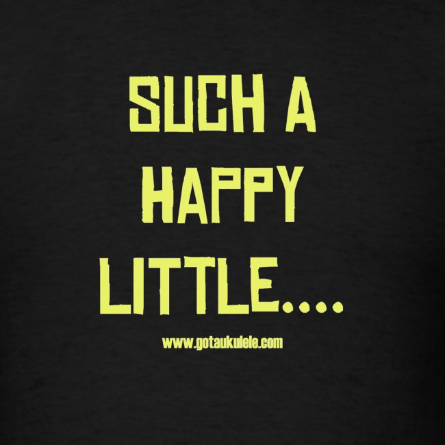 Got A Ukulele Happy shirt