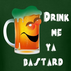 Drink Me ya Bastard - Men's T-Shirt