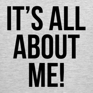 IT'S ALL ABOUT ME! Sportswear - Men's Premium Tank