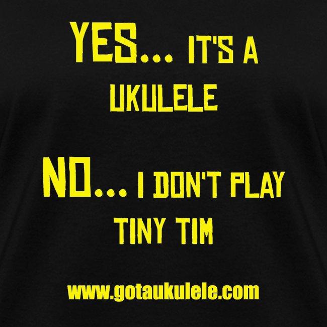 Ladies Tiny Tim Got A Ukulele Shirt