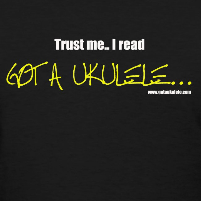 Ladies Got A Ukulele Trust Me shirt