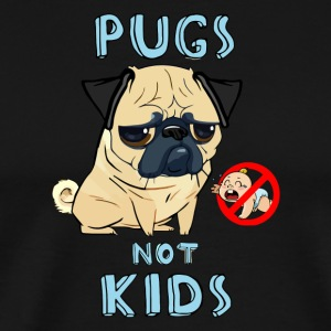 Pug Life Not Kids Funny - Men's Premium T-Shirt