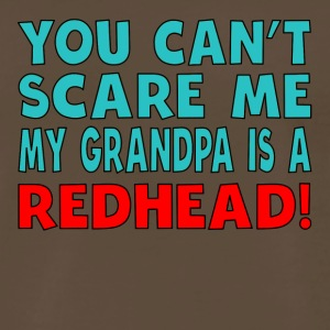 You Can't Scare Me My Grandpa Is A Redhead - Men's Premium T-Shirt